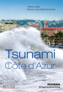 Tsunami sur la Côte d'Azur : roman d'anticipation - Pierre-YvesReichenecker