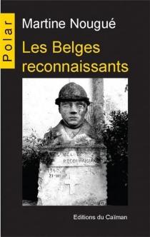 Les Belges reconnaissants - MartineNougué