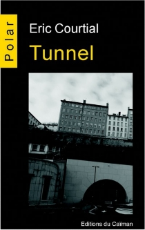 Tunnel - Eric Courtial