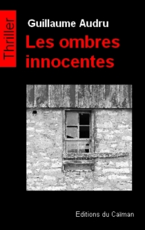 Les ombres innocentes - Guillaume Audru