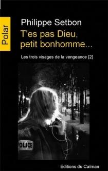 Les trois visages de la vengeance - PhilippeSetbon