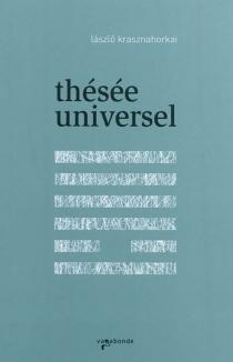 Thésée universel - LaszloKrasznahorkai