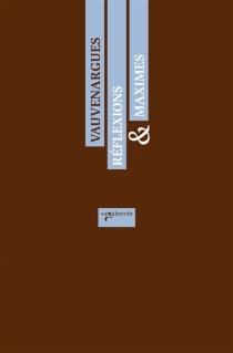Réflexions et maximes| Suivi de Conseils à un jeune homme - Luc de ClapiersVauvenargues
