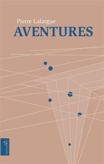 Aventures - PierreLafargue