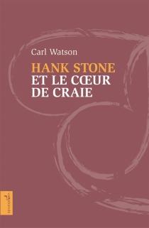 Hank Stone et le coeur de craie - CarlWatson