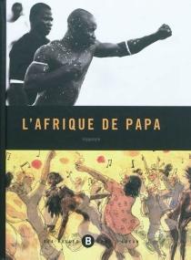 L'Afrique de papa - Hippolyte
