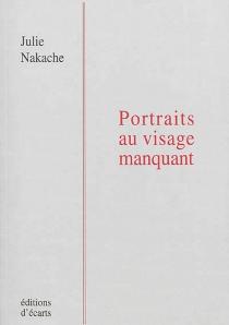 Portraits au visage manquant - JulieNakache