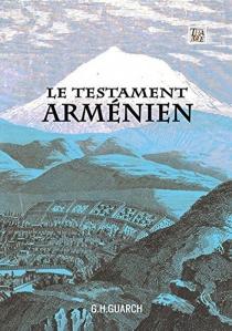 Le testament arménien - G. H.Guarch