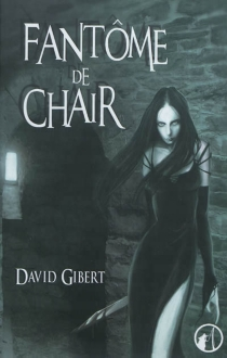 Fantôme de chair - David Gibert