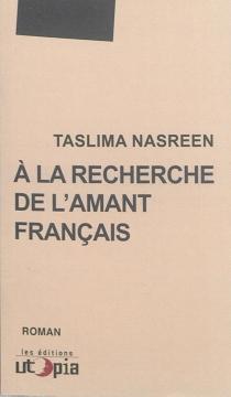 A la recherche de l'amant français - TaslimaNasreen