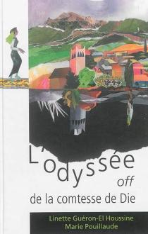 L'odyssée off de la comtesse de Die - LinetteGuéron-El Houssine