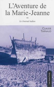 L'aventure de la Marie-Jeanne ou Le journal indien - ClaudeTarnaud