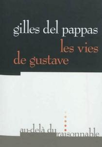 Les vies de Gustave - GillesDel Pappas