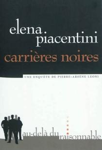Carrières noires : une enquête de Pierre-Arsène Leoni - ElénaPiacentini