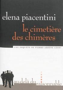 Le cimetière des chimères : une enquête de Pierre-Arsène Leoni - ElénaPiacentini