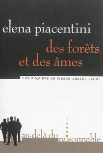 Des forêts et des âmes : une enquête de Pierre-Arsène Leoni - ElénaPiacentini