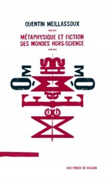 Métaphysique et fiction des mondes hors-science| Suivi de La boule de billard - QuentinMeillassoux