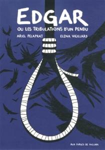 Edgar ou Les tribulations d'un pendu - ArielPelaprat