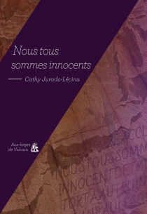 Nous tous sommes innocents - Cathy Jurado-Lécina