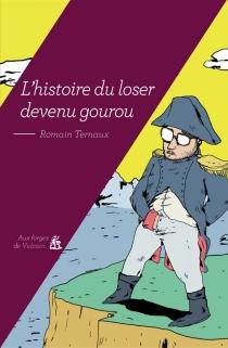 L'histoire du loser devenu gourou - RomainTernaux