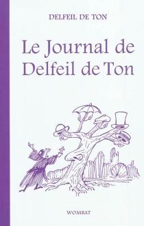 Le journal de Delfeil de Ton - Delfeil de Ton