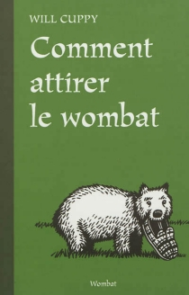 Comment attirer le wombat - Will Cuppy