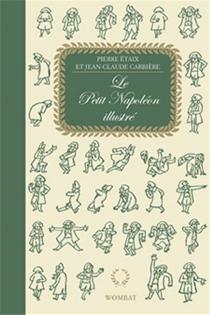 Le petit Napoléon illustré - Jean-ClaudeCarrière