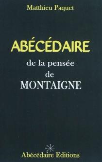 Abécédaire de la pensée de Montaigne - MatthieuPaquet