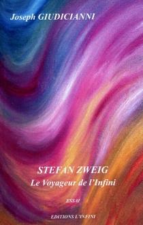 Stefan Zweig : le voyageur de l'infini - JosephGiudicianni