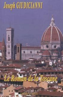 Le roman de la Toscane - JosephGiudiccianni