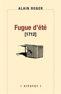 Fugue d'été, 1712 - AlainRoger