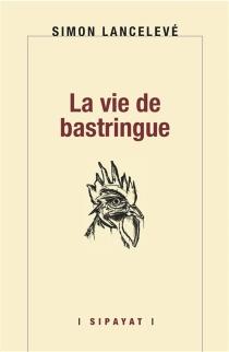 La vie de bastringue - SimonLancelevé