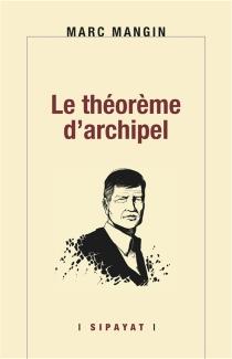 Le théorème d'archipel - MarcMangin