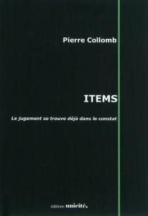 Items : le jugement se trouve déjà dans le constat - PierreCollomb