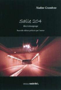 Salle 204 : récit témoignage - NadineGrandeau