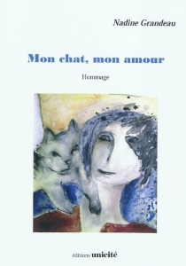 Mon chat, mon amour : hommage - NadineGrandeau