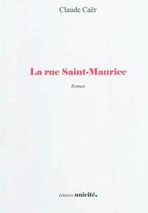 La rue Saint-Maurice - ClaudeCaër