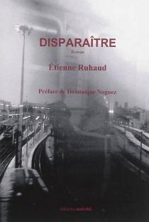 Disparaître - ÉtienneRuhaud