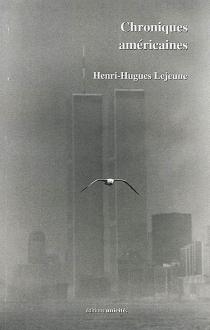 Chroniques américaines - Henri-HuguesLejeune