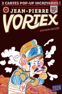 Les aventures intersidérantes de Jean-Pierre Vortex - Sylvain-Moizie