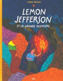 Lemon Jefferson et la grande aventure - SimonRoussin