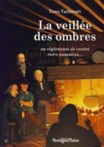 La veillée des ombres : règlements de contes entre assassins - YannTatibouët
