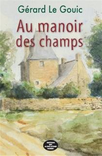 Au manoir des champs - GérardLe Gouic