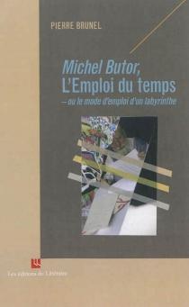 Michel Butor, L'emploi du temps ou Le mode d'emploi d'un labyrinthe - PierreBrunel