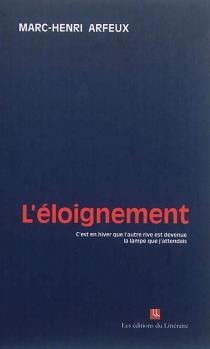 L'éloignement - Marc-HenriArfeux