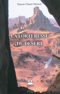 La forteresse du désert - SimoneChanet-Munsch