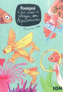 Pourquoi il faut penser à nettoyer son aquarium - AmandineCiosi