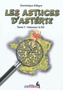 Les astuces d'Astérix - DominiqueAllègre