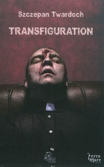 Transfiguration - SzczepanTwardoch