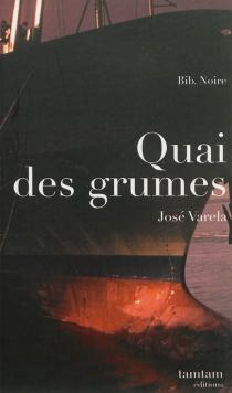 Quai des grumes - JoséVarela